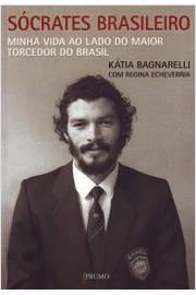 Socrates Brasileiro Minha Vida ao Lado do Maior Torcedor do Brasil