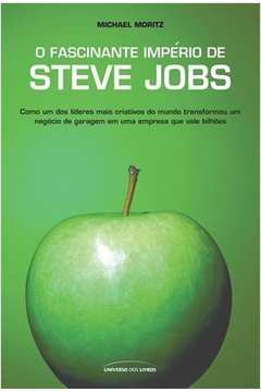 O Fascinante Império de Steve Jobs