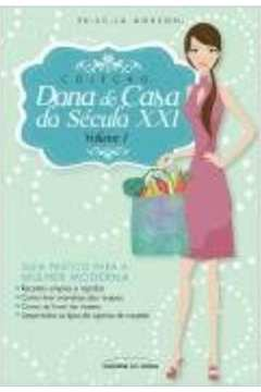 Colecão Dona de Casa do Século XXI - Volume 1