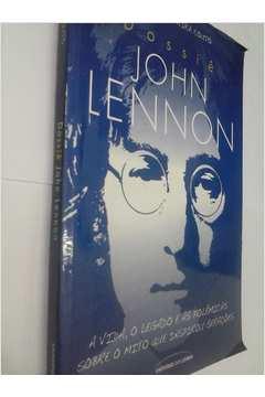 Dossiê John Lennon - a Vida, o Legado ...