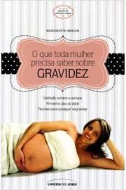 O que Toda Mulher Precisa Saber Sobre Gravidez