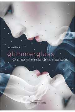 Glimmerglass: O encontro de dois mundos