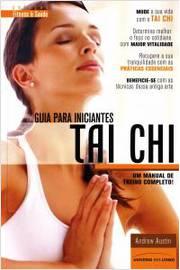 Guia para Iniciantes Tai Chi - um Manual de Treino Completo!