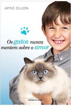 Os Gatos Nunca Mentem Sobre o Amor