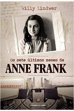Os Sete Ultimos Meses De Anne Frank