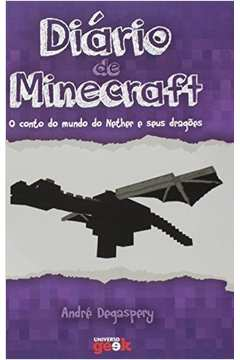 Diário de Minecraft - o Conto do Mundo do Nether e seus Dragões - Vol. 1