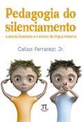 Pedagogia do Silenciamento