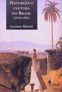 Natureza e Cultura no Brasil 1870 1922