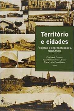 Territorio e Cidades Projetos e Representacoes 1870 1970