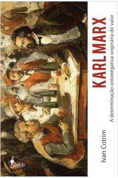 Karl Marx a Determinaçao Ontonegativa Originária do Valor