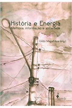 Historia e Energia Memoria Informaçao e Sociedade