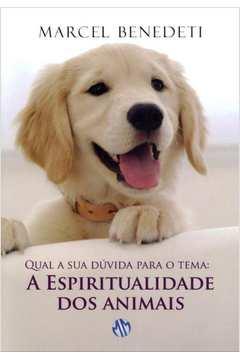 A Espiritualidade dos Animais. C