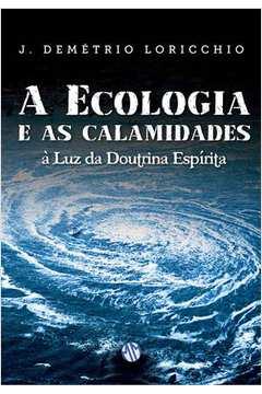 A Ecologia e as Calamidades - á Luz da Doutrina Espírita