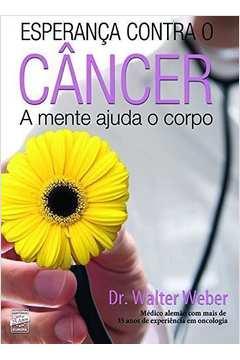 Esperança Contra o Cancer - a Mente Ajuda o Corpo