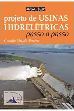 PROJETO DE USINAS HIDRELÉTRICAS: PASSO A PASSO