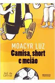 Livro  Camisa Short e Meiao - Moacyr Luz  3f3cab3d07991