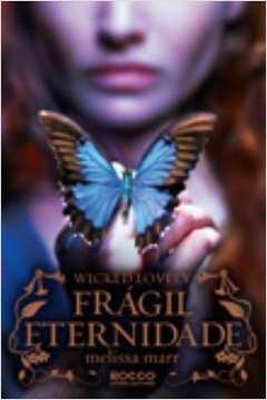 Frágil Eternidade - Wicked Lovely