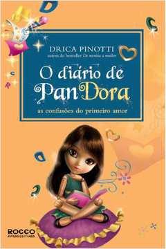 O Diário de Pandora. as Confusões do Primeiro Amor