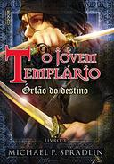 Jovem Templario o Orfao do Destino Vol 3