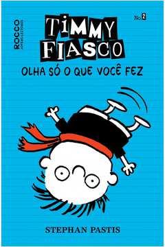 TIMMY FIASCO - VOL.02 - OLHA SO O QUE VOCE FEZ