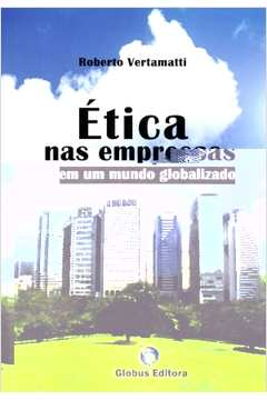 Etica Nas Empresas Em um Mundo Globalizado