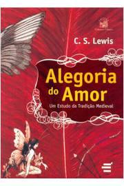 Alegoria do amor: um estudo da tradição medieval