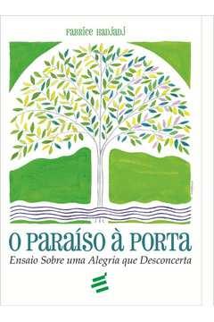 Paraíso À Porta, O: Ensaio Sobre Uma Alegria Que Desconcerta