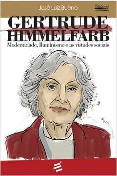 Gertrude Himmelfarb: Modernidade, iluminismo e as virtudes sociais