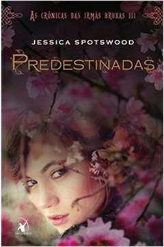 Predestinadas as Cronicas das Irmas Bruxas III