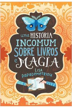 UMA HISTORIA INCOMUM SOBRE LIVROS E MAGIA