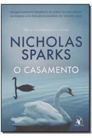 Nicholas Sparks  - o Casamento + o Melhor de Mim + uma Longa Jornada