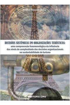 Decisoes Sistemicas Em Organizacoes Turisticas