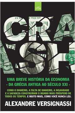 Crash - Uma Breve Historia da Economia - da Grécia Antiga ao Século Xxi