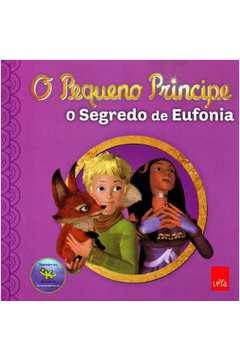 Pequeno Principe, o - o Segredo de Eufonia