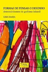 Formas de Pensar o Desenho: Desenvolvimento do Grafismo Infantil