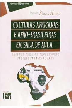 Culturas Africanas e Afro-brasileiras Em Sala de Aula