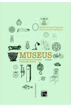 Museus dos Gabinetes de Curiosidades a Museologia Moderna