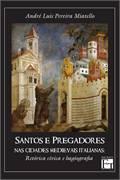 Santos e Pregadores Nas Cidades Medievais Italianas