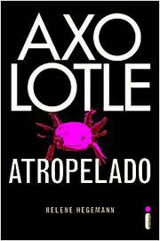 Axo Lotle - Atropelado