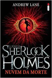 Nuvem da Morte - o Jovem Sherlock Holmes Livro 1