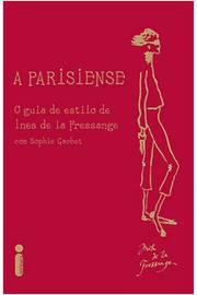 PARISIENSE O GUIA DE ESTILO DE INES DE LA FRESSANGE,