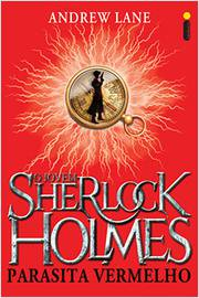 O Jovem Sherlock Holmes parasita vermelho