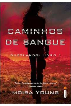 Caminhos de Sangue Dustlands Livro 1