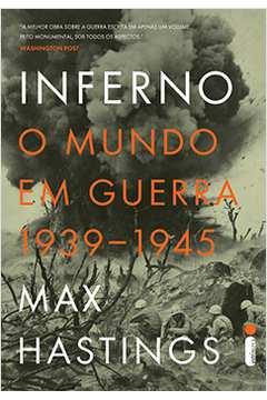 Inferno o Mundo em Guerra 1939-1945