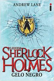 O Jovem Sherlock Holmes gelo negro