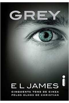 Grey - Cinquenta Tons de Cinza pelos Olhos Christian