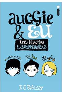 Auggie e Eu / Três Histórias Extraordinárias