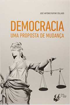 DEMOCRACIA - UMA PROPOSTA DE MUDANCA