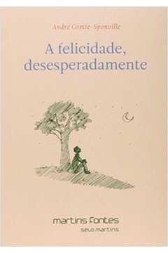 Felicidade, desesperadamente, A (reimpressão 2019)