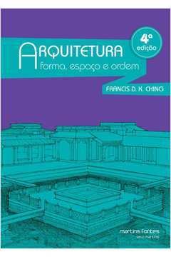 Arquitetura: Forma, Espaco E Ordem
